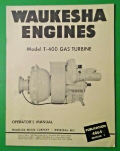 Waukesha Engines Model T 400 Gas Turbine Operators Manual Oem T400