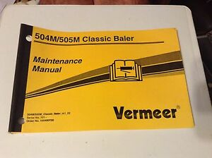 105400y50 Is A New Maintenance Manual For A Vermeer 504m 505m Round Baler