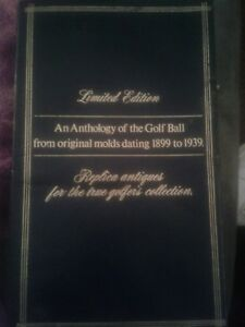 An Anthology of the Golf Ball 1899-1939 Replica Antiques from Original Molds