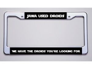 Star Wars Fan Jawa Used Droids We Have The Droids You Re License Plate Frame