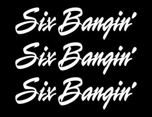 3 Six Bangin Engine Decals Inline Straight 6 Motor Stickers Stovebolt Slant I6