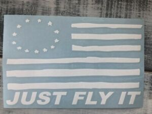 Betsy Ross Flag Just Fly It F Ck Nike Proud American Vinyl Decal Sticker