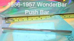 Corvette 1956 Wonderbar Radio Push Bar Rechromed Real Fit 1957