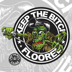 Rat Rod Hot Rod Decal Sticker Decal Keep The Bitch Floored Rod Zombie