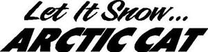 Arctic Cat Let It Snow 2 Decal Vinyl Sticker Set Any Color 11 x48 Large