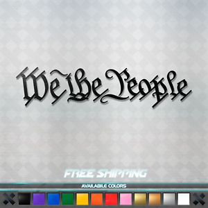 We The People Vinyl Decal Sticker America Usa Constitution Car Window