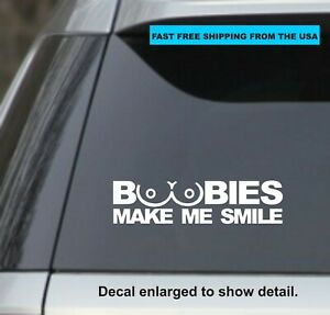 Boobies Make Me Smile Decals Stickers Funny Vinyl Car Window Truck white