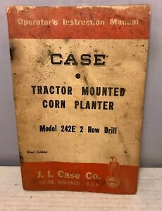 1955 Case Tractor Mounted Corn Planter Model 242e 2 Row Drill Operator s Manual