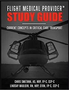 Flight Medical Provider Study Guide Current Concepts In Critical Care Transport