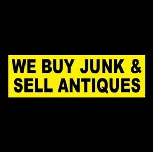 we Buy Junk Sell Antiques Business Sticker Sign Drawer Estate Vintage Toys