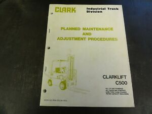Clark C500 Clarklift Forklift Planned Maintenance Adjustment Procedures Manual
