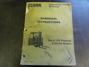 Clark C300y40 Forklift Gas Lpg Overhaul Instructions Manual Oh 389