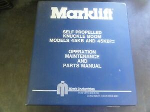 Marklifts 45kb And 45kb Duel Fuel Knuckle Boom Operation Maintenance Part Manual