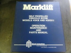 Marklift 45kb Duel Fuel And 45kb Knuckle Boom Operation Maintenance Parts Manual
