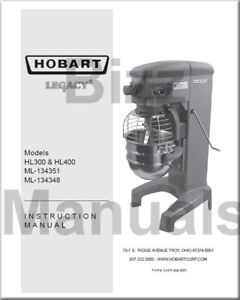 Hobart Legacy Hl300 Hl400 Mixer Operator Parts And Service Manuals Complete