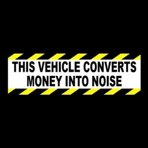 Funny This Vehicle Converts Money Into Noise Diesel Truck Sticker Racing Decal