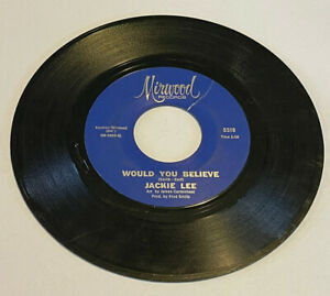 1966 Jackie Lee 45 Would You Believe You're Everything Mirwood VG Tested $8.00