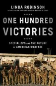 One Hundred Victories : Special Ops and the Future of American Warfare $4.09