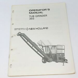 Sperry New Holland Tub Grinder 393 Operators Owners Manual