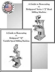 Bridgeport Mill Rebuild Manuals For J Head And 2j Head Buy Both And Save