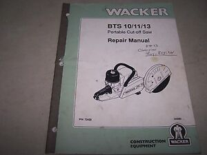Wacker Bts 10 11 13 Portable Cut Off Saw Repair Service Manual S n 5658 5758