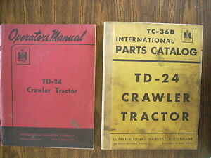 Ih Farmall Mccormick International Td24 Crawler Parts And Owners Manual