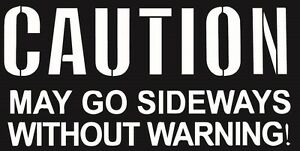 Caution Drive Sideways Sticker Decal Vinyl Drift Stance Illmotion Illest Jdm