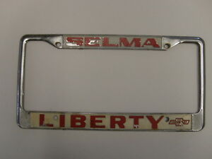 Selma Liberty Chevrolet Dealership License Plate Metal Frame Sign Holder Tag Ca