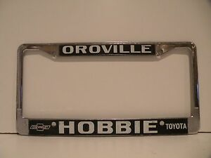 Oroville Hobbie Chevrolet Dealership License Plate Frame Metal Embossed Holder