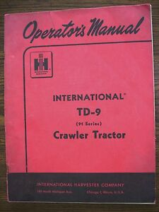 Ih Farmall Mccormick International Td9 91 Series Crawler Owners Manual