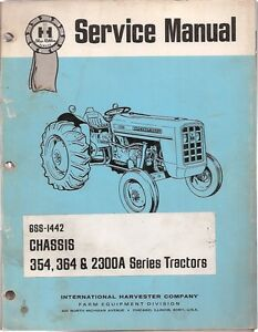 International 354 364 2300a Series Tractor Chassis Service Manual With 4 W d