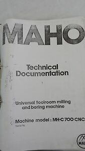 Maho Universal Toolroom Milling And Boring Machine Mh c 700 Technical Manual
