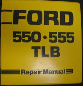 Ford 550 555 Tractor Loader Backhoe tlb Service Repair Manual