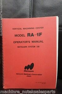 Matsuura Operator Manual Ra 1f Vertical Machining Center 180 T257 ra 1f e 01