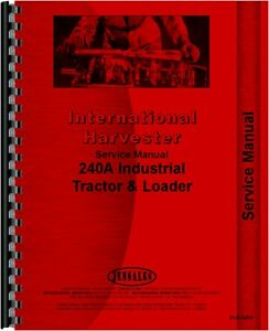 International Harvester 240a Industrial Tractor Service Manual