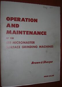 Brown Sharpe 618 Micromaster Grinder Operation And Maintenance Book