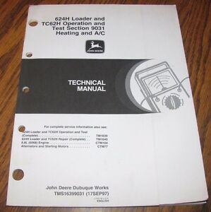 John Deere 624h Tc62h Wheel Loader Heating A c O t Technical Service Manual Jd