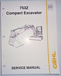 Gehl 753z Compact Excavator Service Shop Repair Workshop Manual Original 8 05