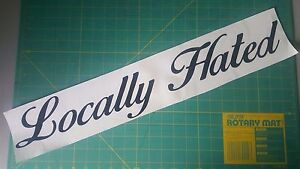 Locally Hated Sticker 24 X5 Windshield Jdm Honda Illest Euro Race Drift Decal