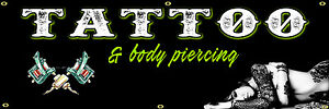 Tattoo Shop And Body Piercing Banner 24 x72 Sign Shop Tattooed 2 x6