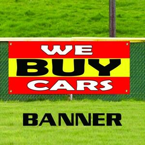 We Buys Cars Advertising Vinyl Banner Business Sign Vehicles Automobile Dealer