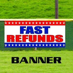 Fast Tax Refunds Advertising Vinyl Banner Business Sign Returns Store Retail