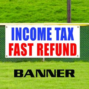 Income Tax Fast Refund Irs Advertising Retail Vinyl Banner Business Sign