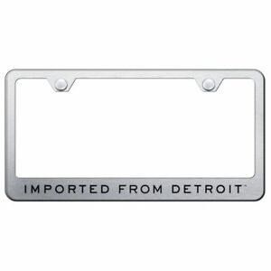 Imported From Detroit Brushed Chrome Stainless Steel License Plate Frame