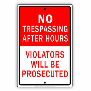 No Trespassing After Hours Violators Will Be Prosecuted Aluminum 8 x12 Sign