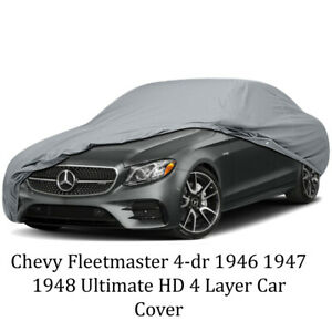 Ultimate Hd 4 Layer Car Cover Chevy Fleetmaster 4 Dr 1946 1947 1948