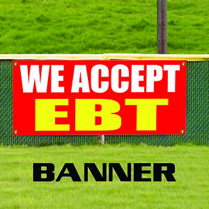 We Accept Ebt Advertising Vinyl Banner Sign Retail Electronic Benefit Transfer