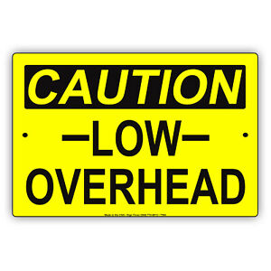 Caution Low Overhead Clearance Aluminum Metal Sign