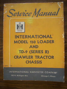 Ih Farmall International 150 Loader Td9 Series B Crawler Chassis Service Manual