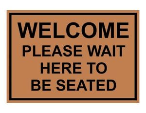 Compliancesigns Engraved Plastic Welcome Please Wait Here To Be Seated Sign